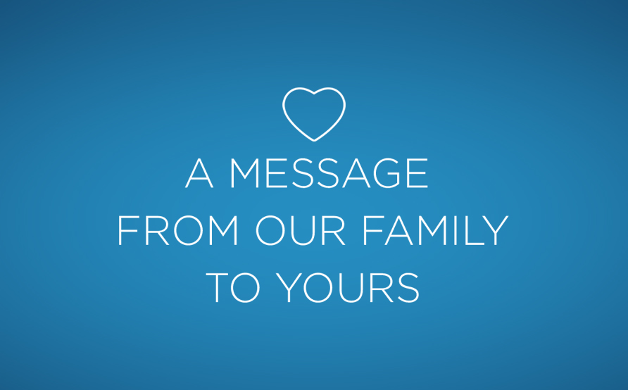 A message from our family to yours